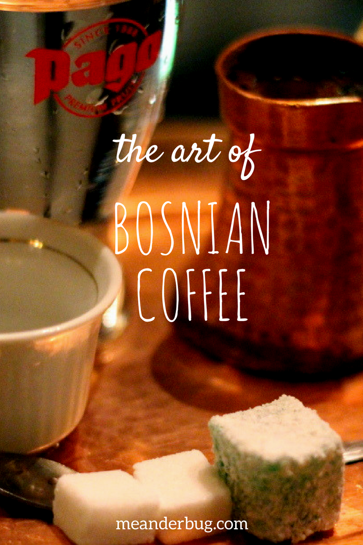 The Art of Bosnian Coffee - Turkish coffee reinvented