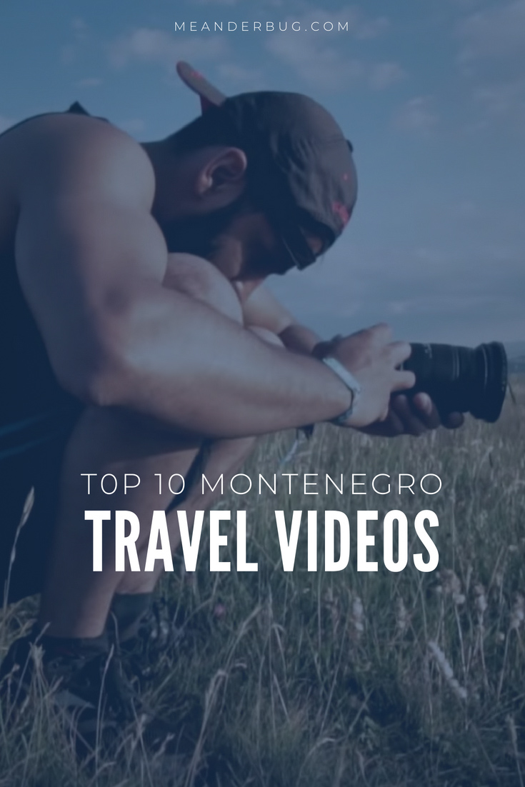 Top 10 Montenegro Travel Videos